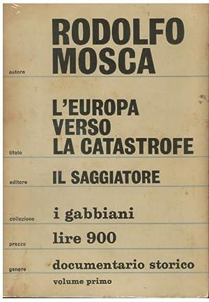 L'EUROPA VERSO LA CATASTROFE: MOSCA RODOLFO