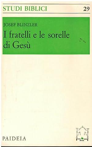 I FRATELLI E LE SORELLE DI GESU': BLINZLER JOSEF