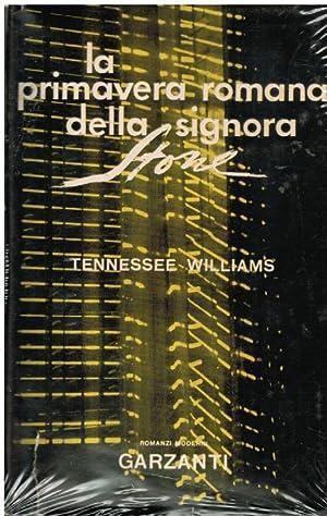 LA PRIMAVERA ROMANA DELLA SIGNORA STONE: WILLIAMS TENNESSEE