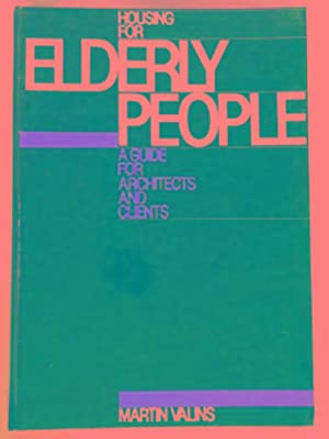 Housing for elderly people: a guide for: VALINS, Martin