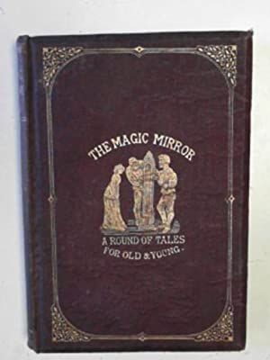 The magic mirror: a round of tales: GILBERT, William