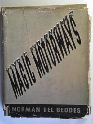 Magic motorways: BEL GEDDES, Norman