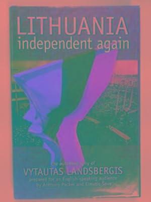 Lithuania independent again: The autobiography of Vytautas: LANDSBERGIS, Vytautas
