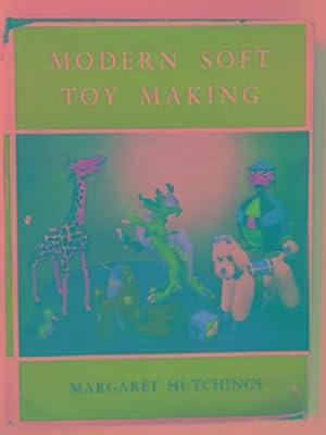 Modern soft toy making: HUTCHINGS, Margaret