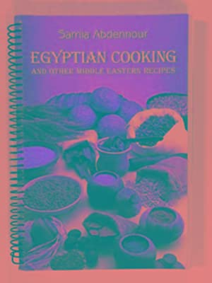 Egyptian cooking: and other Middle Eastern recipes: ABDENNOUR, Samia
