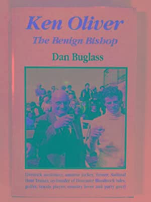 Ken Oliver: The benign bishop: BUGLASS, Dan