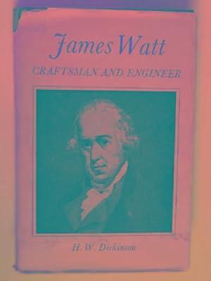 James Watt: craftsman & engineer: DICKINSON, H.W.