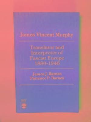 James Vincent Murphy: translator and interpreter of: BARNES, James J.