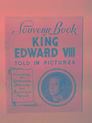 The story of King Edward VIII, told