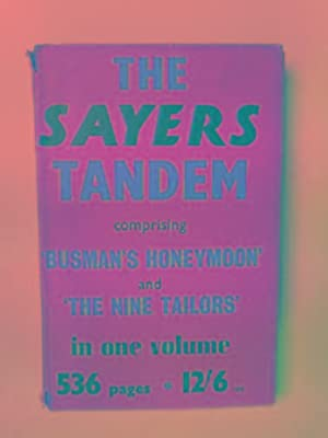 The Sayers Tandem: comprising The Nine Tailors: SAYERS, Dorothy L.