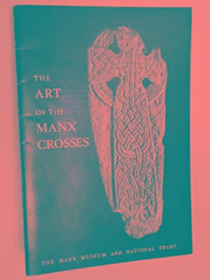 The art of the Manx Crosses: a: CUBBON, A.M