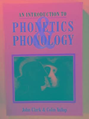 An introduction to phonetics and phonology (Blackwell: CLARK, John; YALLOP,