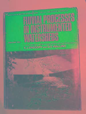Fluvial processes in instrumented watersheds: studies of: GREGORY, K.J.& WALLING,