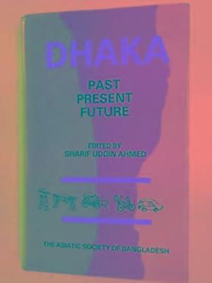 International symposium on Dhaka: past, present, future: AHMED, Sharif Uddin