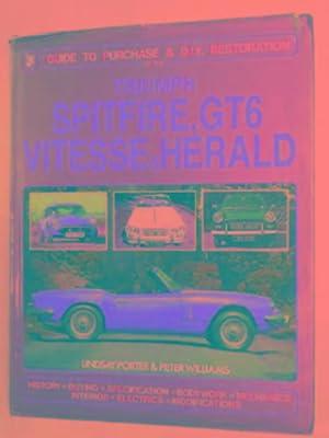 Triumph Spitfire, GT6, Herald Vitesse: Haynes guide: PORTER, Lindsay &