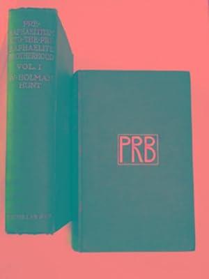 Pre-Raphaelitism and the Pre-Raphaelite Brotherhood, volumes I: HUNT, William Holman