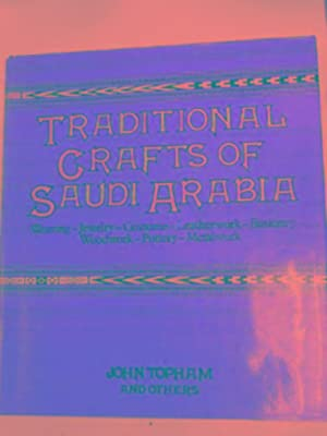 Traditional crafts of Saudi Arabia: TOPHAM, John