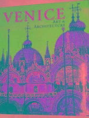 Venice: art & architecture: ROMANELLI, Giandomenico (ed)