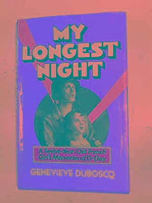 My longest night: a twelve-year-old French girl's: DUBOSCQ, Genevieve