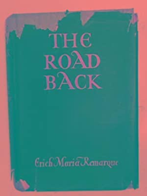 The road back: REMARQUE, Erich Maria