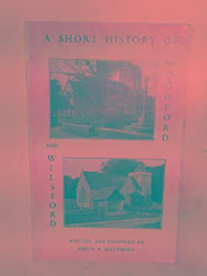 A short history of Woodford and Wilsford: MATTHEWS, Philip R