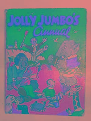 Jolly Jumbo's annual: jolly stories and pictures