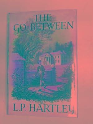 The go-between: HARTLEY, L.P