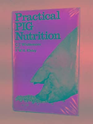 Practical pig nutrition: WHITTMORE, C.T. &