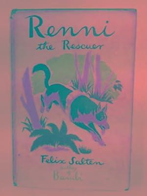 Renni the Rescuer: a dog of the: SALTEN, Felix
