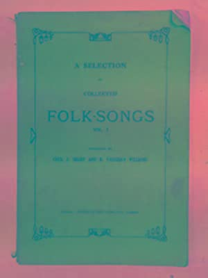 A selection of collected folk-songs, vol.1: SHARP, Cecil J