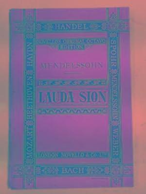 Lauda Sion (Praise Jehovah): a sacred cantata: MENDELSSOHN BARTHOLDY, F