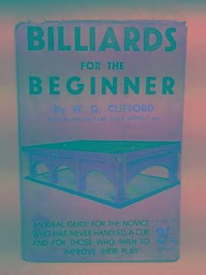 Billiards for the beginner: CLIFFORD, W. G.