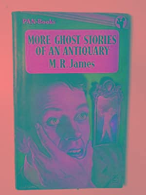 More ghost stories of an antiquary: JAMES, M.R.