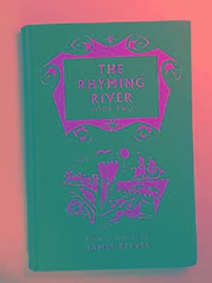 The rhyming river: book two: REEVES, James