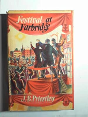 Festival at Farbridge: Priestley, J. B.