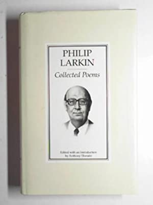 Philip Larkin - collected poems: LARKIN, Philip