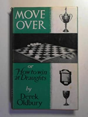 Move over; or, How to win at: OLDBURY, Derek