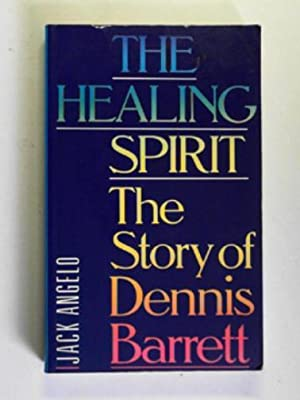 The healing spirit: the story of Dennis: ANGELO, Jack