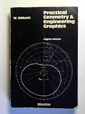 Practical geometry and engineering graphics: a textbook: ABBOTT, W.