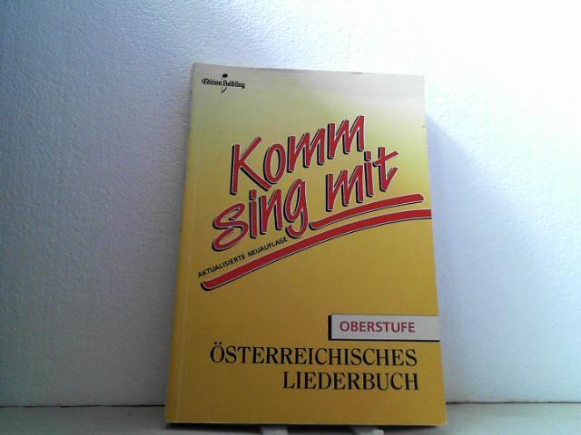 Österreichisches Liederbuch: Komm, sing mit [2]. - Oberstufe. Aktualisierte Neuauflage. ([mit]...