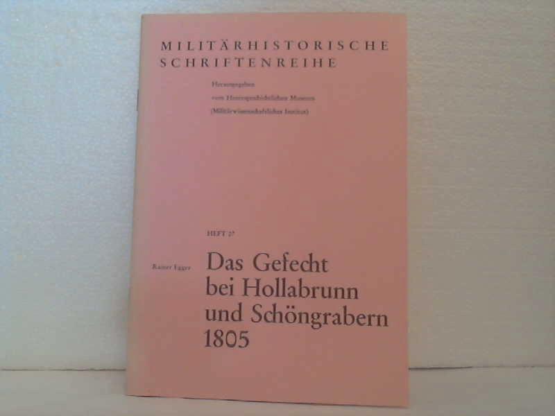 Das Gefecht bei Hollabrunn und Schöngrabern 1805. (=Militärhistorische Schriftenreihe, ...