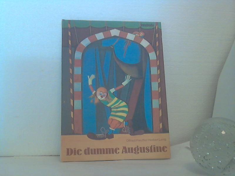 Die dumme Augustine. - Bilder von Herbert: Preussler, Otfried;