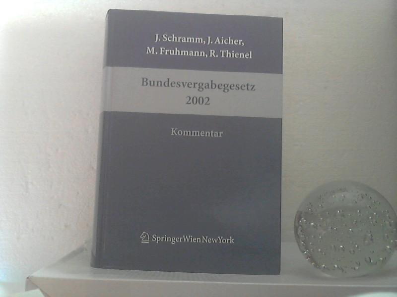 Bundesvergabegesetz 2002: Kommentar. -- Bundesgesetz über die: Schramm, Johannes (Hrsg.);