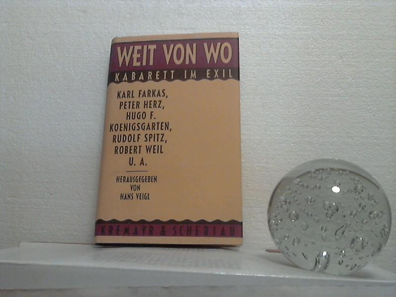 Weit von wo: Kabarett im Exil. Karl: Veigl, Hans (Herausgeber);