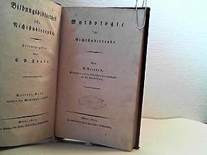 Mythologie für Nichtstudierende. (= Bildungsbibliothek für Nichtstudierende, hrsgg. v. ...
