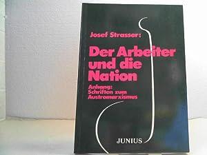 Der Arbeiter und die Nation. + Anhang: Schriften zum Austromarxismus.: Strasser, Josef;
