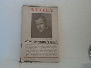 Attila. Tragödie in drei Akten.: Groh, Otto Emmerich;