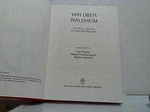 Wir über Waldheim. Ein Mann, eine Ära im Urteil der Mitbürger.: Gruber, Karl (Hg.) ...