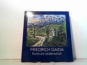 Friedrich Gada - Kunst als Leidenschaft: - Die Schöpfungen eines Spätexpressionisten.: ...