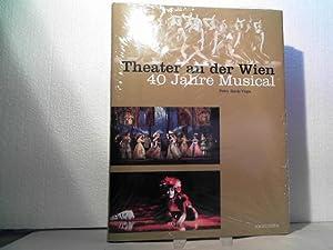Theater an der Wien. -40 Jahre Musical.: Back-Vega, Peter;
